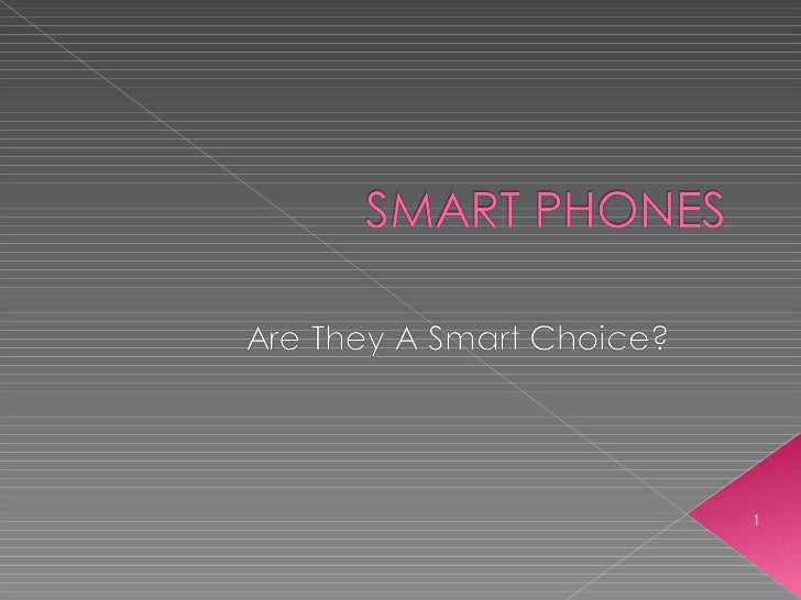 Smart Phones - Are They The Smart Choice?