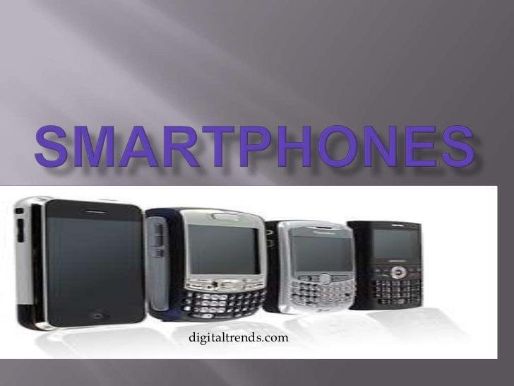 Smartphones<br /> digitaltrends.com<br />