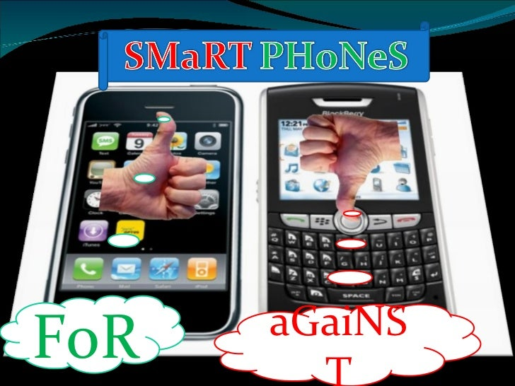 SMaRT PHoNeS- FoR oR aGaiNST