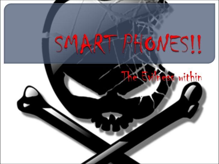 Smart phones!