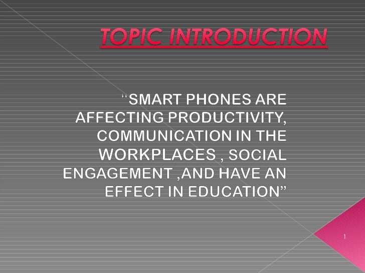 Smart phones are affecting productivity,communication in the work up