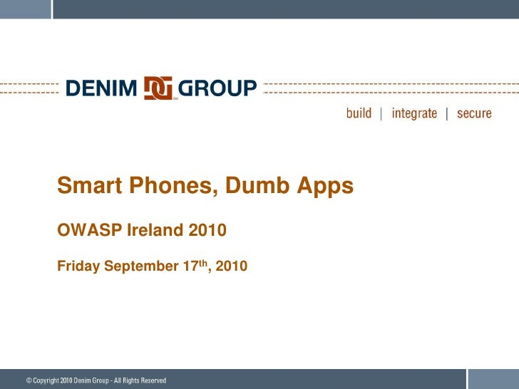 Smart Phones Dumb Apps - OWASP Ireland 2010
