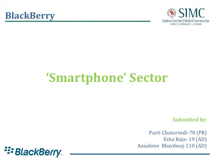 BlackBerry             'Smartphone' Sector                                      Submitted by:                            P...