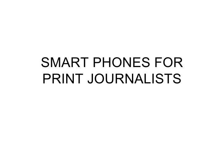 Smart phones for Print Journalists