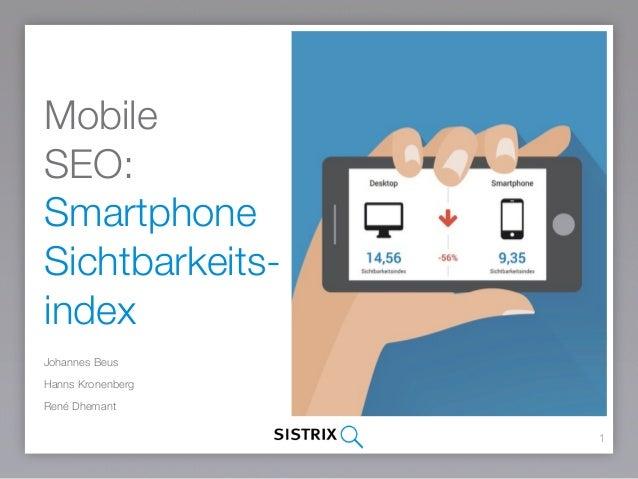 Mobile SEO: Smartphone Sichtbarkeits- index Johannes Beus Hanns Kronenberg René Dhemant 1