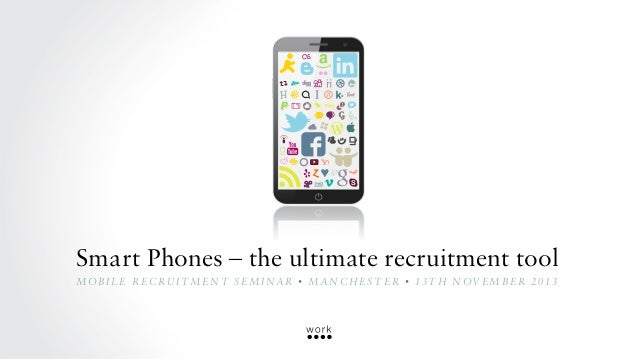 Smartphones - the ultimate recruitment tool