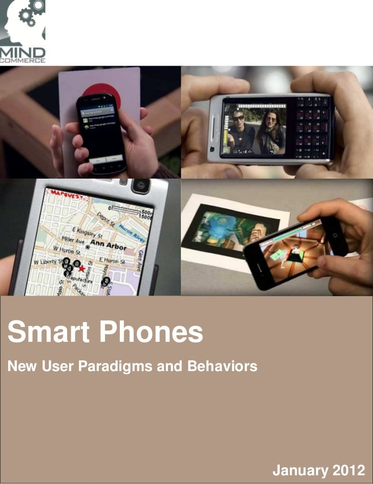 Smart Phones New User Paradigms and Behaviors
