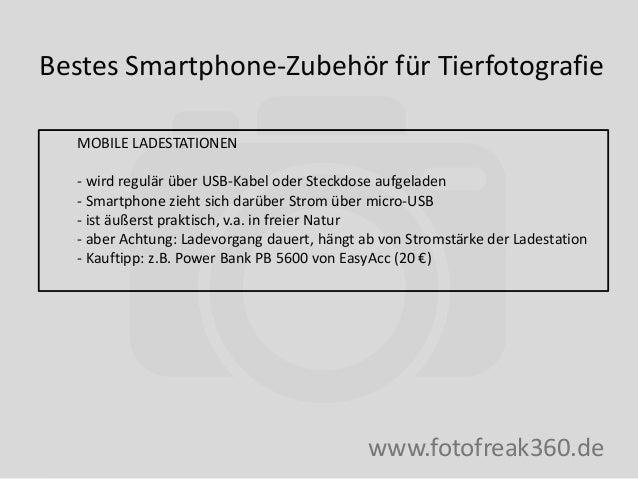 Bestes Smartphone-Zubehör für Tierfotografie www.fotofreak360.de MOBILE LADESTATIONEN - wird regulär über USB-Kabel oder S...