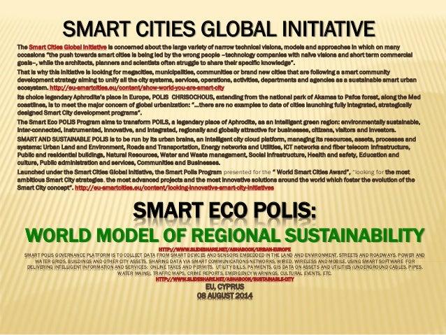 SMART ECO POLIS: WORLD MODEL OF REGIONAL SUSTAINABILITYHTTP://WWW.SLIDESHARE.NET/ASHABOOK/URBAN-EUROPE SMART POLIS GOVERNA...