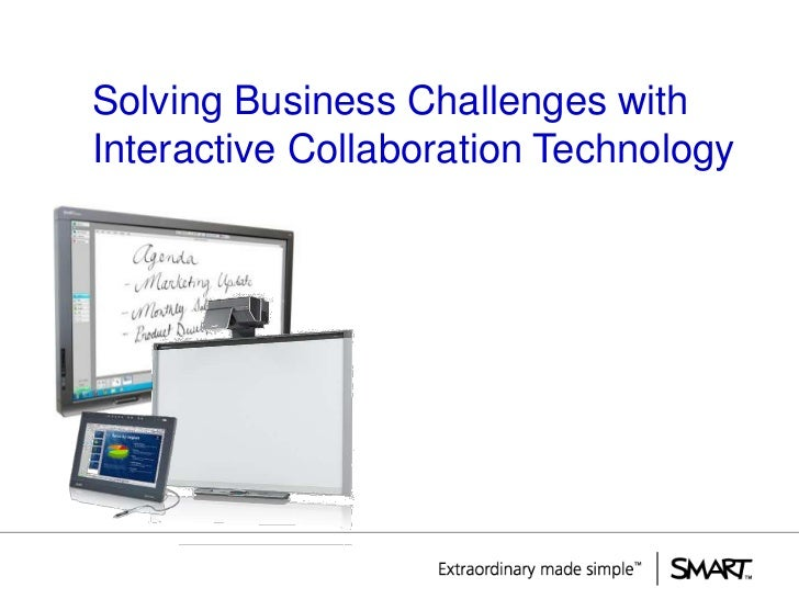Solving Business Challenges withInteractive Collaboration Technology