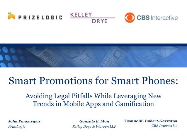 Smart Promotions for Smart Phones: Avoiding Legal Pitfalls While Leveraging New Trends in Mobile Apps and Gamification Yvo...