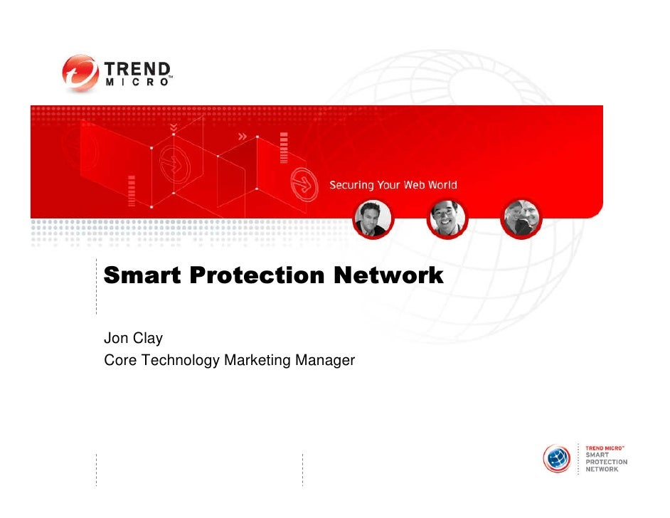 Smart Protection Network  Jon Clay Core Technology Marketing Manager