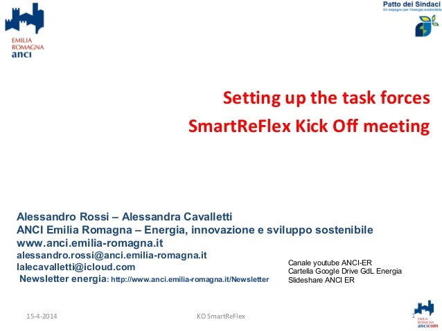 Setting up the task forces SmartReFlex Kick Off meeting Alessandro Rossi – Alessandra Cavalletti ANCI Emilia Romagna – Ene...