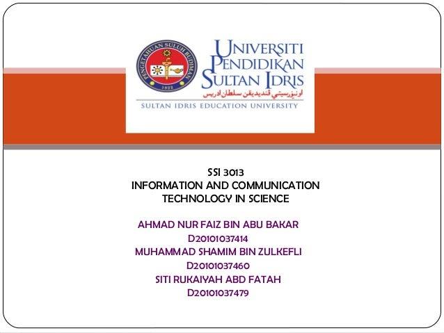 SSI 3013INFORMATION AND COMMUNICATION     TECHNOLOGY IN SCIENCEAHMAD NUR FAIZ BIN ABU BAKAR          D20101037414MUHAMMAD ...