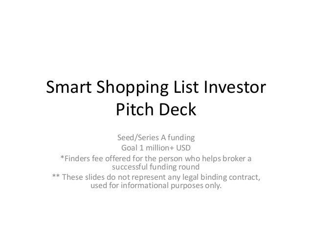 Smart Shopping List Investor        Pitch Deck                   Seed/Series A funding                    Goal 1 million+ ...