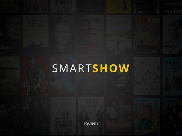 SMARTSHOW ÉQUIPE 6