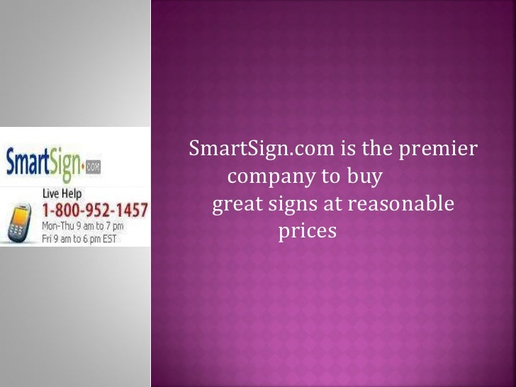 SmartSign.com is the premier company to buy great signs