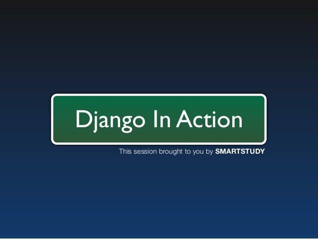 SMARTSTUDY Django 오픈 세션 2012-08