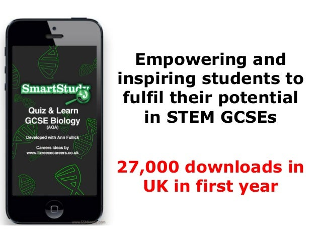 27,000 downloads in UK in first year Empowering and inspiring students to fulfil their potential in STEM GCSEs