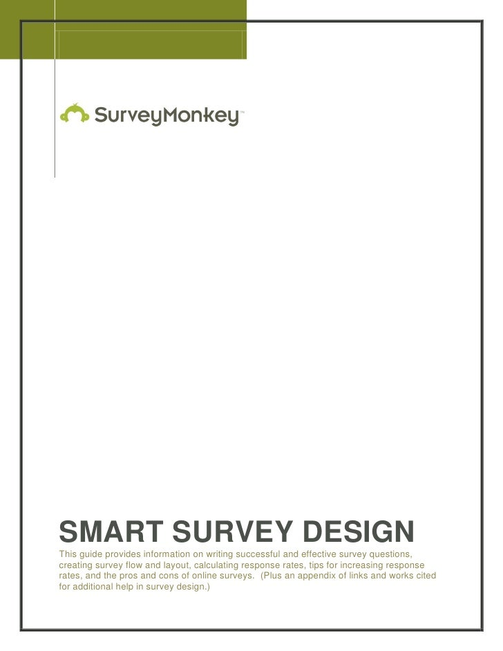 2008     SMART SURVEY DESIGN This guide provides information on writing successful and effective survey questions, creatin...
