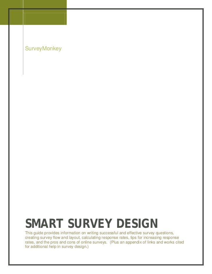 2008SurveyMonkeySMART SURVEY DESIGNThis guide provides information on writing successful and effective survey questions,cr...