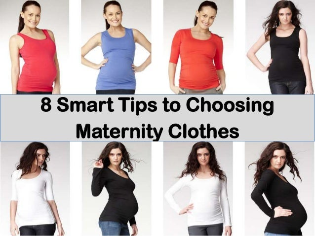 Smart Tips to Choosing Maternity Clothes
