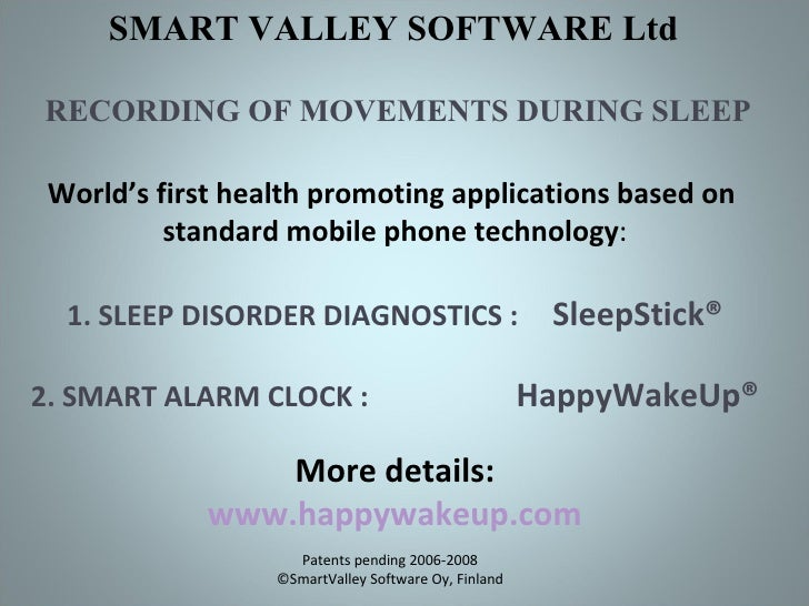 World's first health promoting applications based on  standard mobile phone technology : 1. SLEEP DISORDER DIAGNOSTICS :  ...