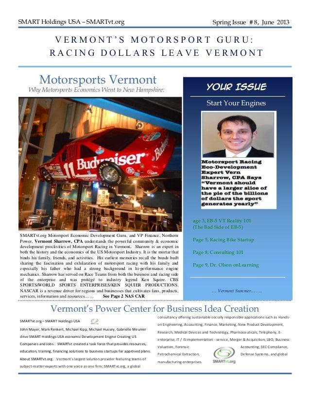 SMART Holdings USA – SMARTvt.org Spring Issue # 8, June 2013V E R M O N T ' S M O T O R S P O R T G U R U :R A C I N G D O...