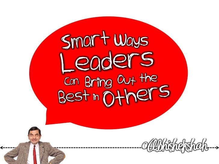 Smart Ways Leaders Can Bring Out the Best in Others