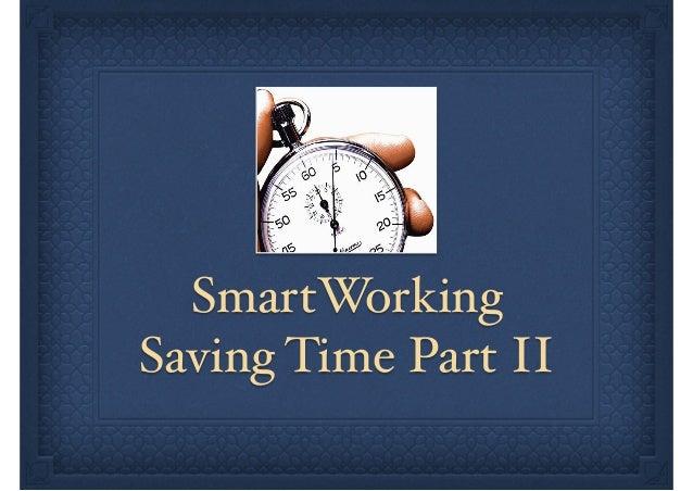 Smart working saving time part ii.key