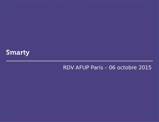 Smarty RDV AFUP Paris – 06 octobre 2015