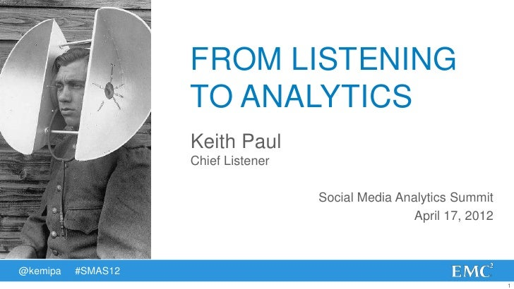 FROM LISTENING                    TO ANALYTICS                    Keith Paul                    Chief Listener            ...