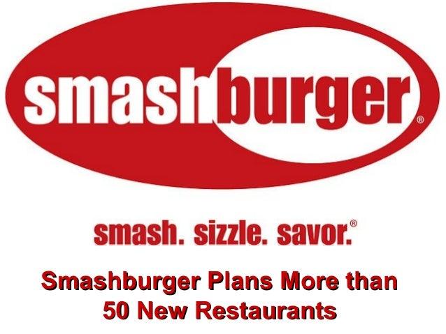 Smashburger Plans More thanSmashburger Plans More than 50 New Restaurants50 New Restaurants