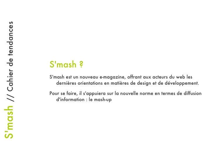 S'mash   //   Cahier de tendances S'mash ? S'mash est un nouveau e-magazine, offrant aux acteurs du web les dernières orie...