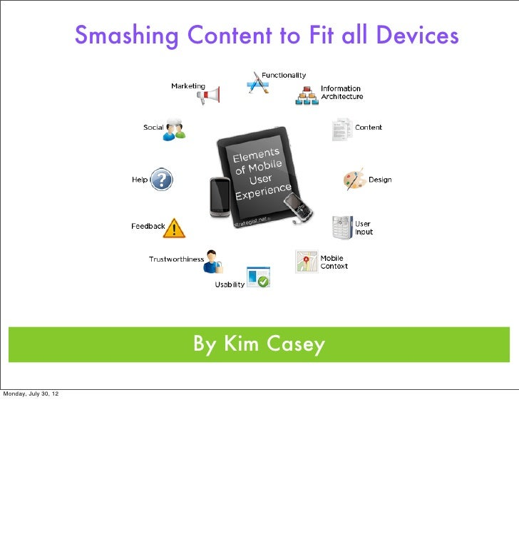 Smashing Content to Fit all Devices                                By Kim CaseyMonday, July 30, 12