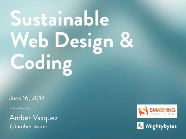 Smashing Conference Short Talk on Sustainable Webdesign and coding practices