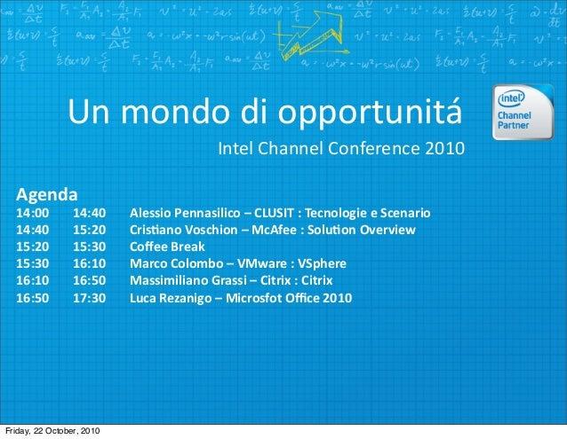 Un  mondo  di  opportunitá Agenda 14:00   14:40   Alessio  Pennasilico  –  CLUSIT  :  Tecnologie  e...