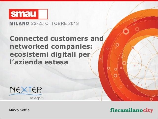 Titolo  Connected customers and networked companies: ecosistemi digitali per l'azienda estesa  Mirko Soffia  Connected Cus...