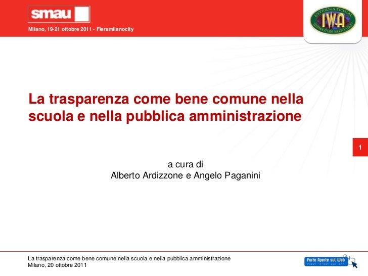 Milano, 19-21 ottobre 2011 - FieramilanocityLa trasparenza come bene comune nellascuola e nella pubblica amministrazione  ...