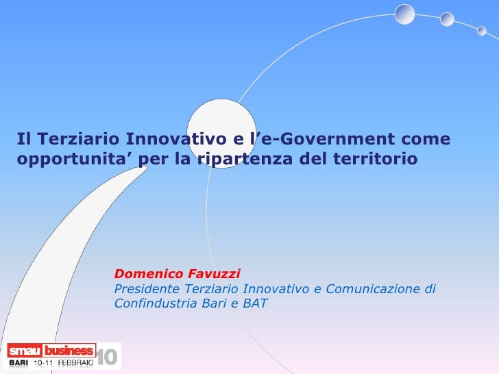 Il Terziario Innovativo e l'e-Government come opportunita' per la ripartenza del territorio               Domenico Favuzzi...