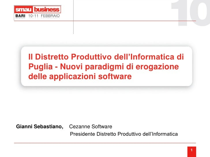 Il Distretto Produttivo dell'Informatica di     Puglia - Nuovi paradigmi di erogazione     delle applicazioni software    ...