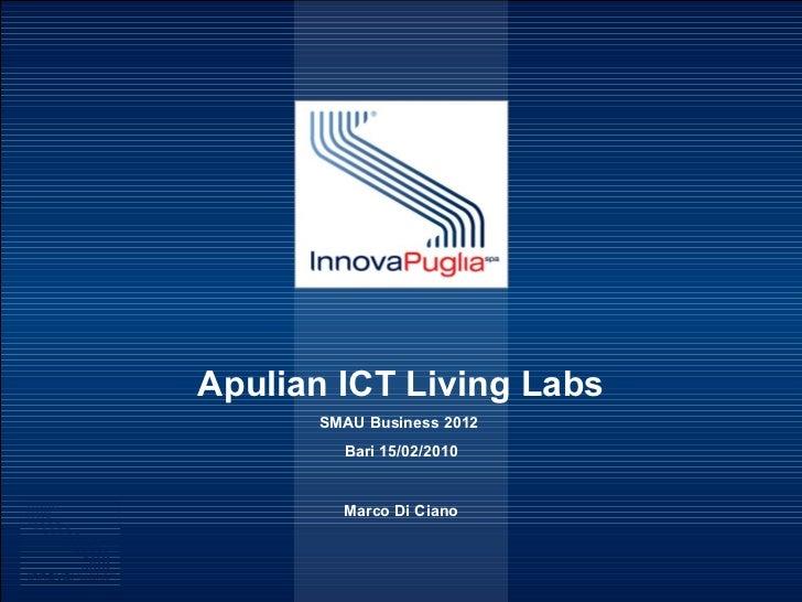 Apulian ICT Living Labs SMAU Business 2012  Bari 15/02/2010 Marco Di Ciano