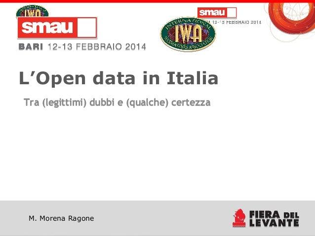 L'Open data in Italia Tra (legittimi) dubbi e (qualche) certezza  M. Morena Ragone  Titolo della presentazione