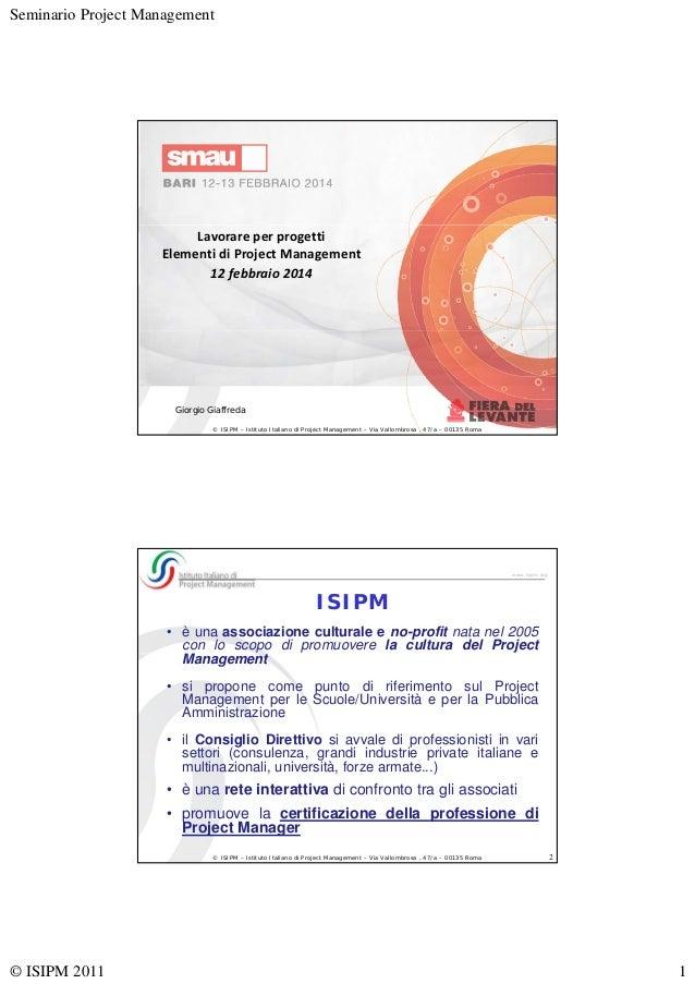 Seminario Project Management  www.isipm.org  Lavorare per progetti Elementi di Project Management 12 febbraio 2014  Giorgi...