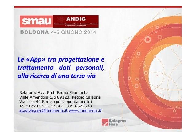 """Smau Bologna 2014 - Le """"App."""": tra progettazione, trattamento dei dati personali verso la ricerca di una terza via"""