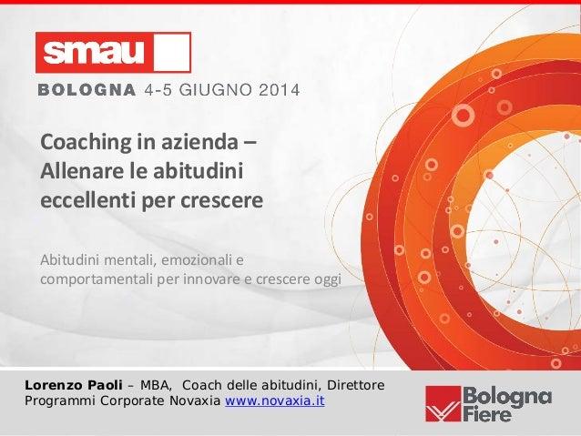 Smau Bologna 2014 - Il Coaching in azienda. Creare abitudini di eccellenza, generare innovazione, vincere sul mercato