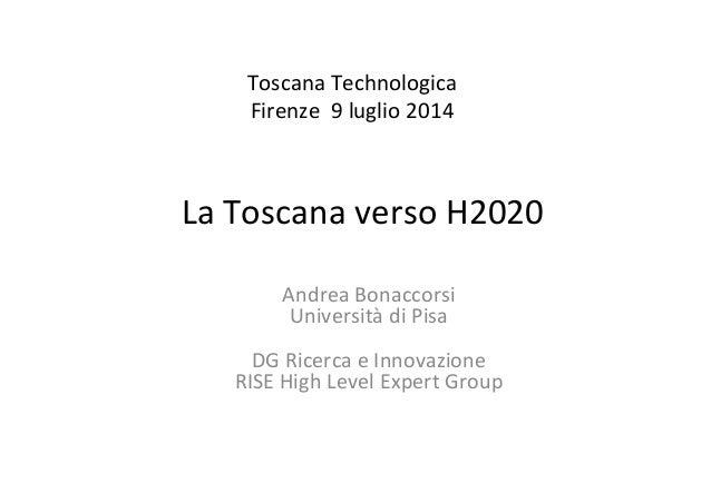 LaToscanaversoH2020 AndreaBonaccorsi Università diPisa DGRicercaeInnovazione RISEHighLevelExpertGroup Toscana...