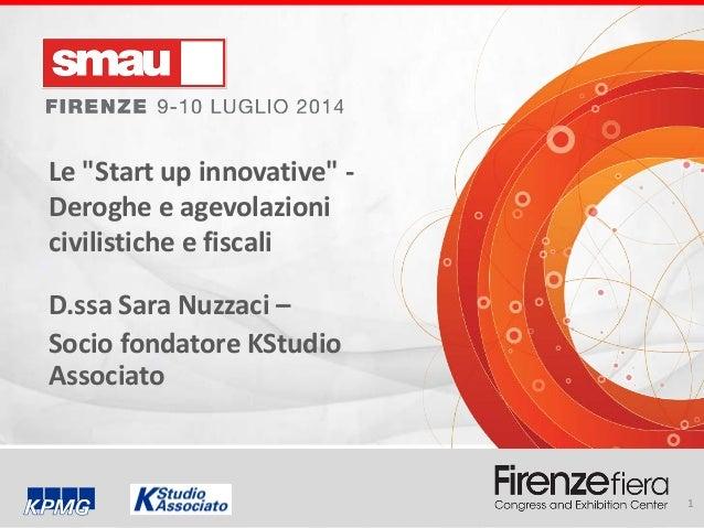 """Smau Firenze 2014 - Le """"Start up innovative"""": Semplificazioni e Agevolazioni civilistiche e fiscali"""