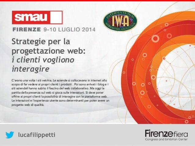 Strategie per la progettazione web:  i clienti vogliono interagire lucafilippetti Strategie per la progettazione web: i ...
