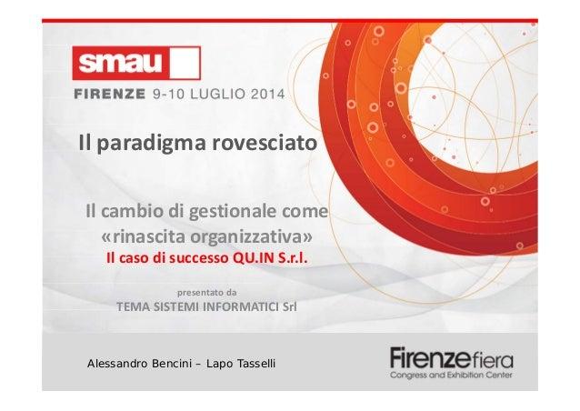 """Smau Firenze 2014 -  Il cambio di gestionale come """"rinascita organizzativa"""". Il paradigma rovesciato – Il caso di successo QU.IN. Srl"""